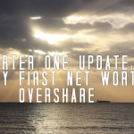 My First Net Worth Overshare
